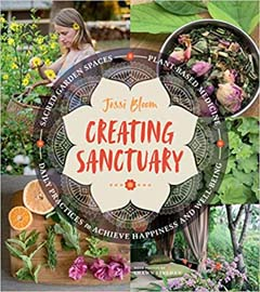 Catalog link: Creating sanctuary : sacred garden spaces, plant-based medicine, and daily practices to achieve happiness and well-being