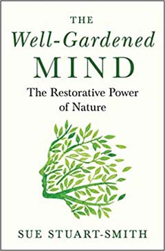 Catalog link: The Well-gardened Mind: The Restorative Power of Nature